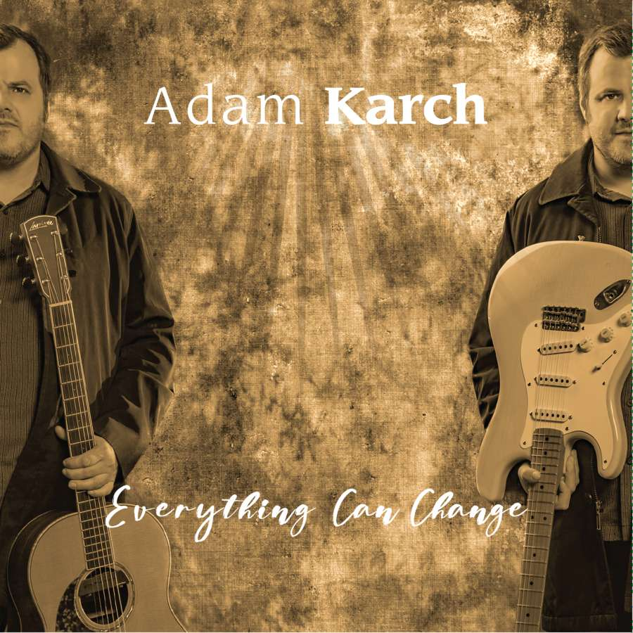"Adam Karch ""Everything Can Change"""