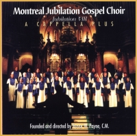 Montreal Jubilation Gospel Choir A Cappella Plus CD Cover