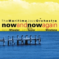 The Maritime Jazz Orchestra Now and Now Again CD Cover