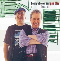 Kenny Wheeler and Paul Bley touche CD Cover