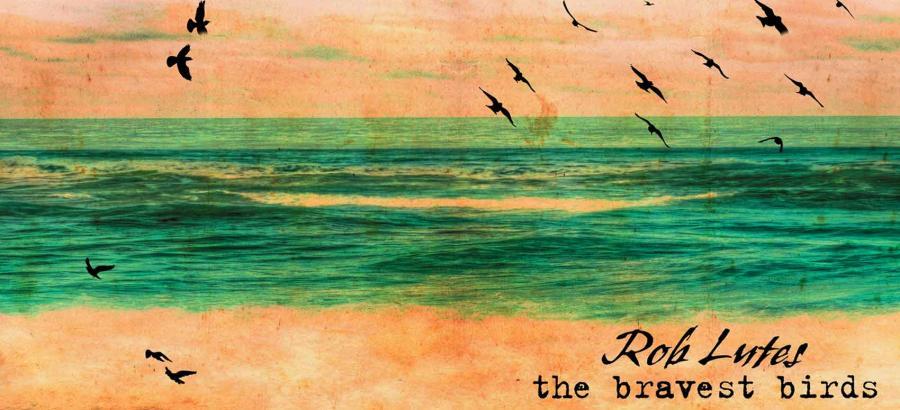 Bravest Birds - Rob Lutes