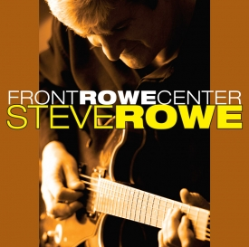 Steve Rowe Front Rowe Center CD Cover